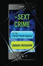 The Sext Crime: C.Y.A. | Covert Youth Agency…