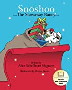 Snoshoo The Stowaway Bunny by Alice…