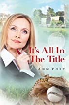 It's All In The Title by Ann Port