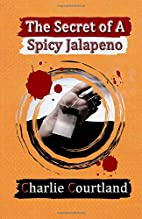 The Secret of a Spicy Jalapeno by Charlie…