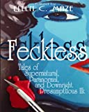 Maze, Ellen C.: Feckless: Tales of Supernatural, Paranormal, and Downright Presumptuous Ilk (LARGE PRINT)