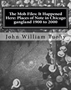 The Mob Files: It Happened Here: Places of…