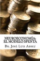 Neuroeconomía: El Modelo Spenta: Modelos &…
