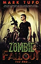 Zombie Fallout 3: The End .... by Mark Tufo