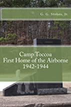 Camp Toccoa: First Home of the Airborne.:…