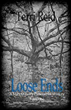 Loose Ends: A Mary O'Reilly Paranormal…