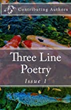 Three Line Poetry: Issue 1 by Contributing…