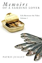 Memoirs of a Sardine Lover: Life Between the…