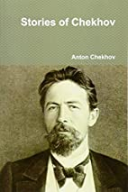 Stories of Chekhov by Anton Chekhov