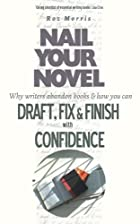 Nail Your Novel - Why Writers Abandon Books…