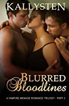 Blurred Bloodlines by Kallysten
