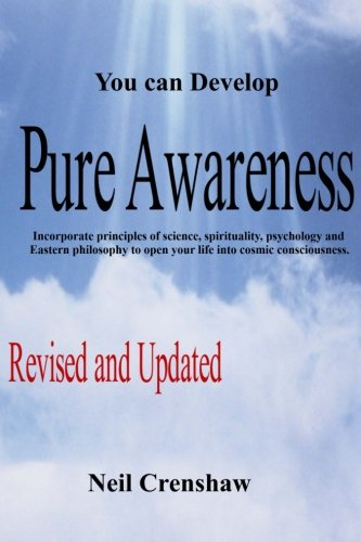 you-can-develop-pure-awareness-incorporate-principles-of-science-spirituality-psychology-and-eastern-philosophy-to-open-your-life-into-cosmic-consciousness