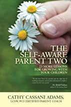 The Self-Aware Parent Two: 23 More Lessons…