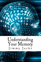 Understanding Your Memory: Improve Memory…