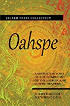 Oahspe: Selected Books of The Oahspe Bible…