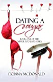 McDonald, Donna: Dating A Cougar: Book One of Never Too Late Series