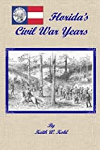 Florida's Civil War Years by Mr. Keith…