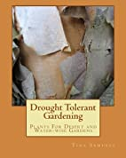 Drought Tolerant Gardening: Plants For…
