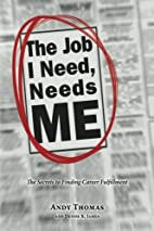 The Job I Need, Needs Me by Andy Thomas
