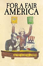 For a Fair America: the cure for our sick…