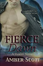 Fierce Dawn by Amber Scott