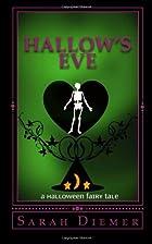 Hallow's Eve: A Halloween Fairy Tale by S.E.…