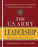 Department of the Army: The U.S. Army Leadership Field Manual: FM 6-22