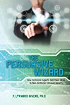 The Persuasive Wizard: How Technical Experts…