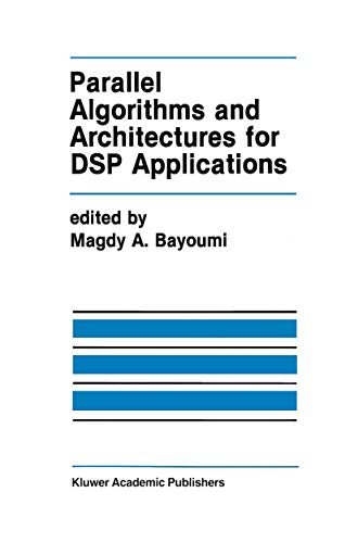 parallel-algorithms-and-architectures-for-dsp-applications-the-springer-international-series-in-engineering-and-computer-science