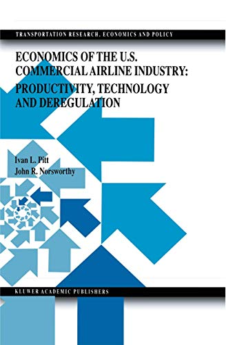 economics-of-the-us-commercial-airline-industry-productivity-technology-and-deregulation-transportation-research-economics-and-policy