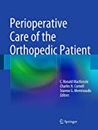 Perioperative Care of the Orthopedic Patient…