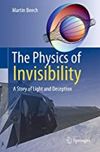 The Physics of Invisibility: A Story of…