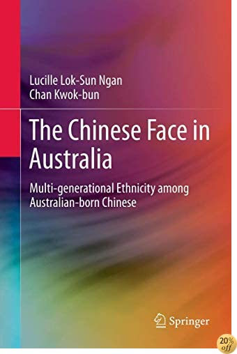 The Chinese Face in Australia: Multi-generational Ethnicity among Australian-born Chinese