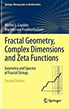 Lapidus, Michel L.: Fractal Geometry, Complex Dimensions and Zeta Functions: Geometry and Spectra of Fractal Strings (Springer Monographs in Mathematics)