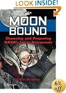 Moon Bound: Choosing and Preparing NASA's Lunar Astronauts (Springer Praxis Books / Space Exploration)