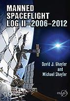 Manned Spaceflight Log II - 2006-2012 by…