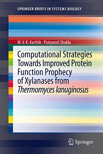 computational-strategies-towards-improved-protein-function-prophecy-of-xylanases-from-thermomyces-lanuginosus-springerbriefs-in-systems-biology