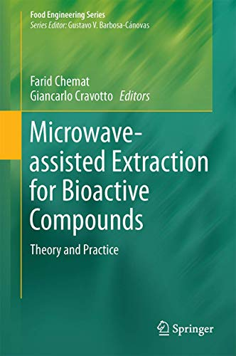 microwave-assisted-extraction-for-bioactive-compounds-theory-and-practice-food-engineering-series