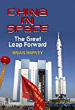Harvey, Brian: China in Space: The Great Leap Forward (Springer Praxis Books / Space Exploration)