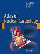 Atlas of Nuclear Cardiology by Vasken…