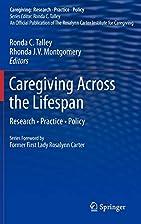 Caregiving Across the Lifespan: Research…
