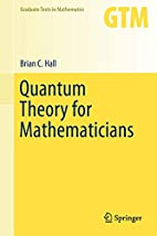 Quantum theory for mathematicians by Brian…