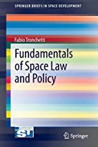 Fundamentals of Space Law and Policy by…