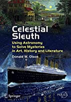 Celestial Sleuth: Using Astronomy to Solve…