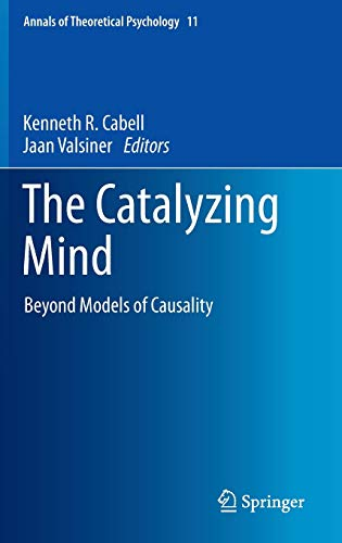 the-catalyzing-mind-beyond-models-of-causality-annals-of-theoretical-psychology