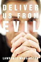 Deliver Us from Evil by Lawrence Waddington
