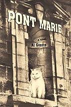 Pont Marie: A Novel by Al Stotts