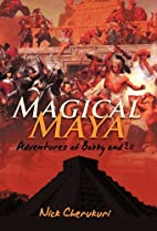 Magical Maya: Adventures of Bobby and Eli by…