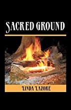 Sacred Ground by Linda Lazore