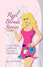 Real Blonde Stories by Lori Bassel